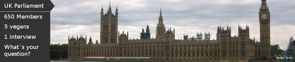 UK Parliament - 650 members, 3 vegans, 1 interview